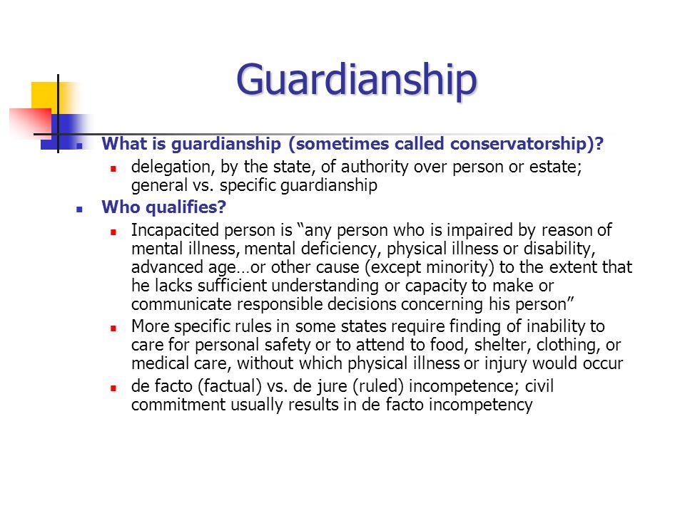 Guardianship What is guardianship (sometimes called conservatorship).