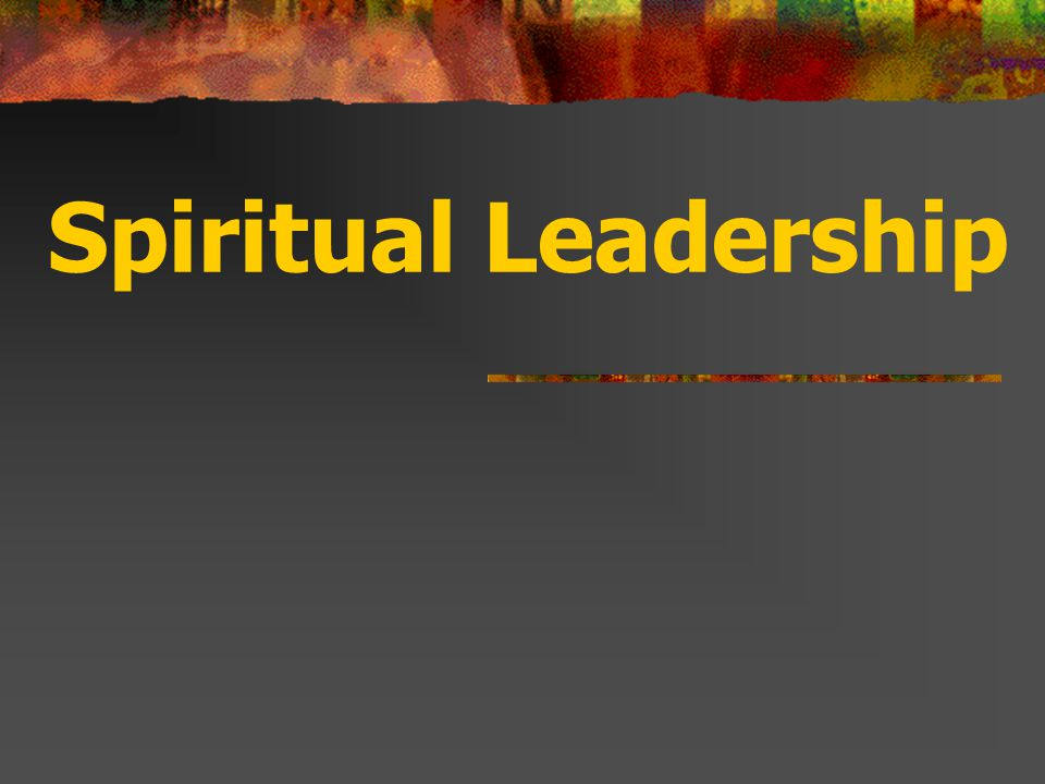 Spiritual Versus Secular Concepts Spiritual leadership is more complex.
