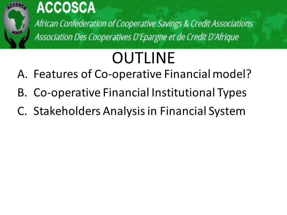 A.Features of Co-operative Financial model.