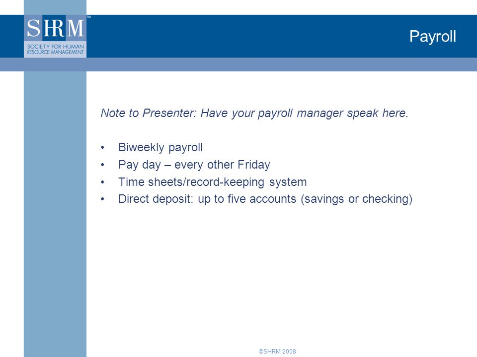 ©SHRM 2008 Payroll Note to Presenter: Have your payroll manager speak here.