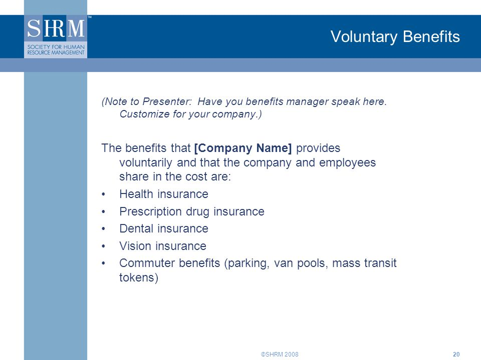 ©SHRM 200820 Voluntary Benefits (Note to Presenter: Have you benefits manager speak here.