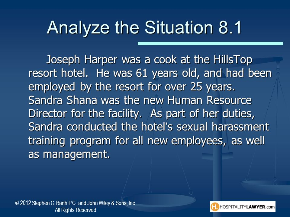 © 2012 Stephen C. Barth P.C. and John Wiley & Sons, Inc. All Rights Reserved Analyze the Situation 8.1 Joseph Harper was a cook at the HillsTop resort