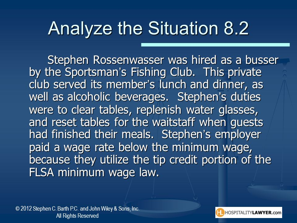 © 2012 Stephen C. Barth P.C. and John Wiley & Sons, Inc. All Rights Reserved Analyze the Situation 8.2 Stephen Rossenwasser was hired as a busser by t