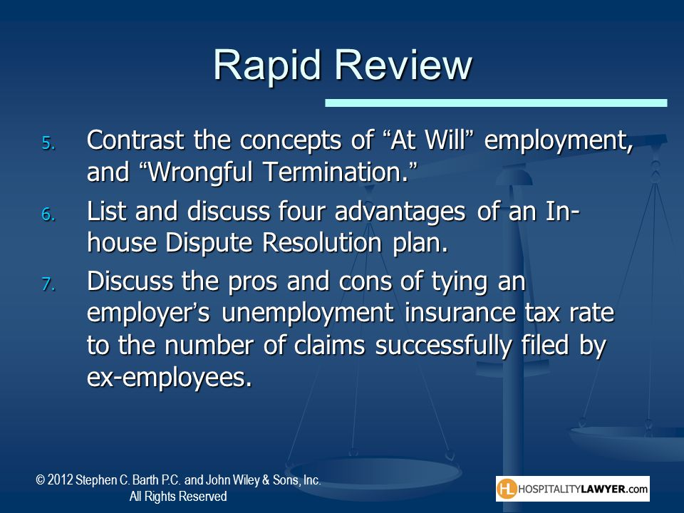 """© 2012 Stephen C. Barth P.C. and John Wiley & Sons, Inc. All Rights Reserved Rapid Review 5. Contrast the concepts of """"At Will"""" employment, and """"Wrong"""