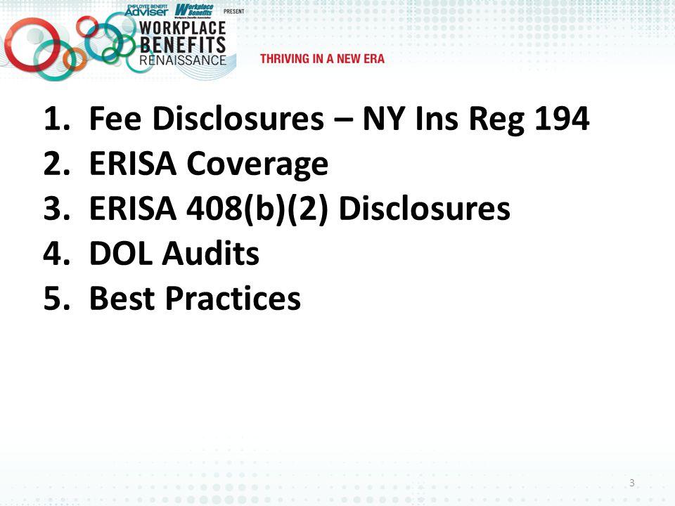 1. Fee Disclosures – NY Ins Reg 194 2. ERISA Coverage 3.