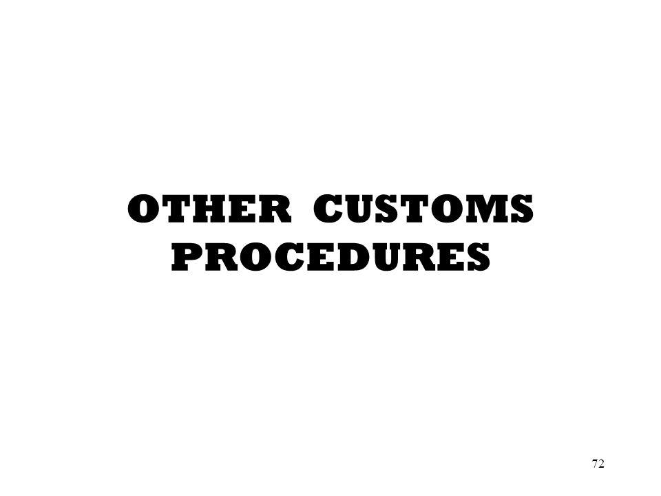 72 OTHER CUSTOMS PROCEDURES