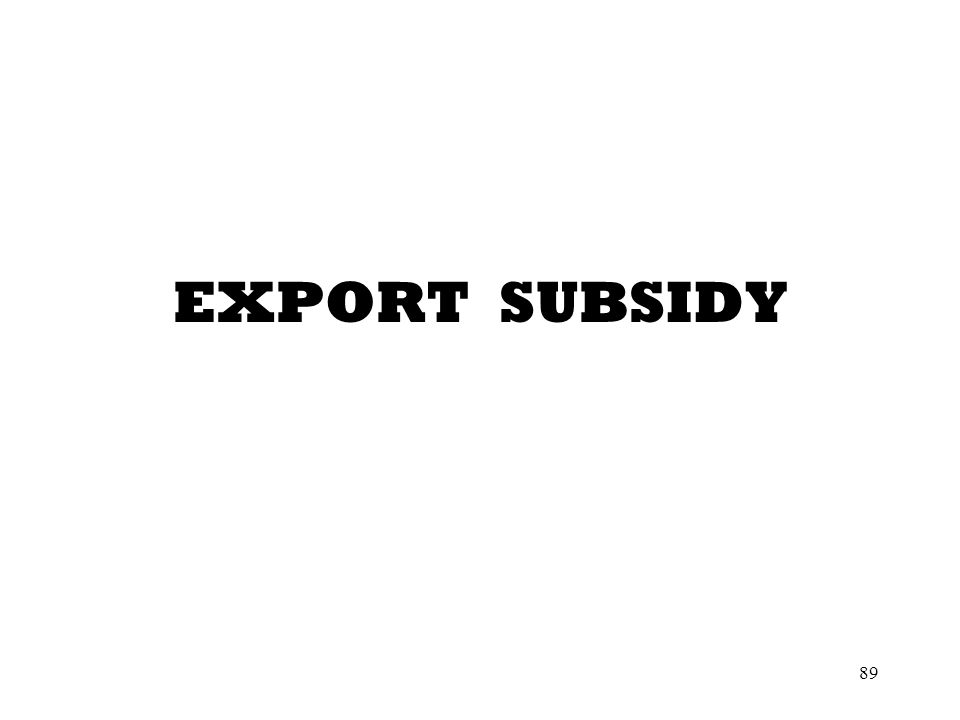 89 EXPORT SUBSIDY