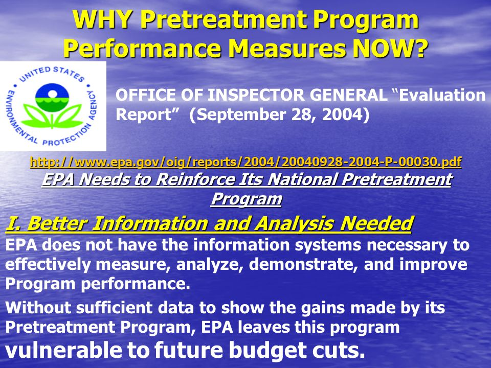 "WHY Pretreatment Program Performance Measures NOW? OFFICE OF INSPECTOR GENERAL ""Evaluation Report"" (September 28, 2004) http://www.epa.gov/oig/reports"