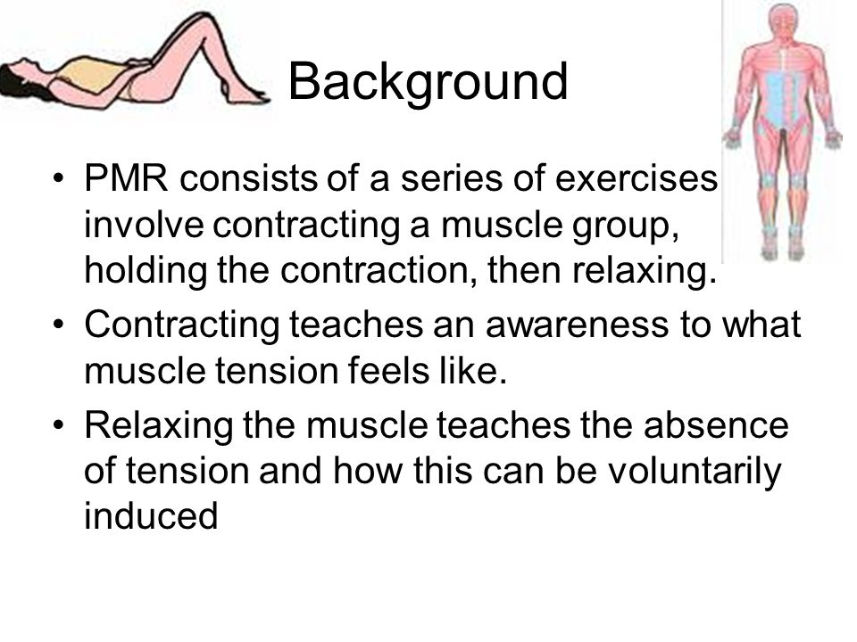 Benefits of PMR… -The contraction phase teaches an awareness and sensitivity to what muscular tension feels like -The relaxation phase teaches an awareness of what absence of tension feels like (and that it can be induced by passively releasing tension in the muscle) -Through this process an athlete can become quite proficient at recognizing unwanted tension sensations wherever they may occur and release the tension.