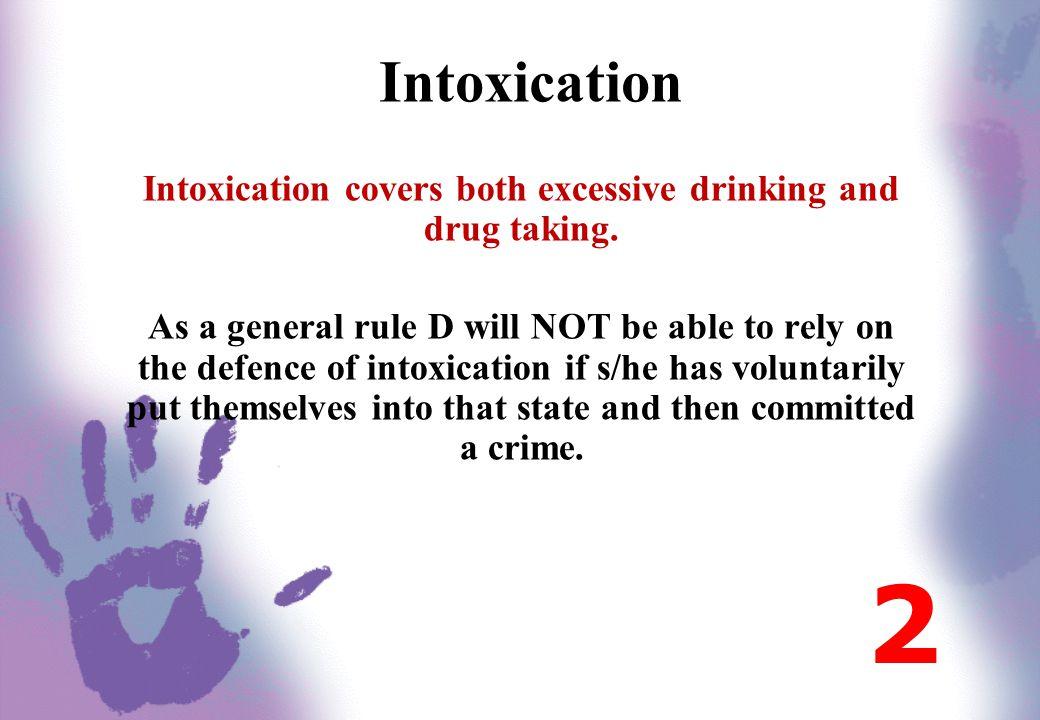 Involuntary Intoxication Kingston [1994] seems very harsh.
