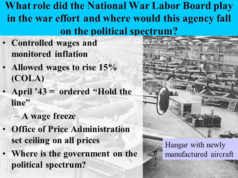 What role did the National War Labor Board play in the war effort and where would this agency fall on the political spectrum.
