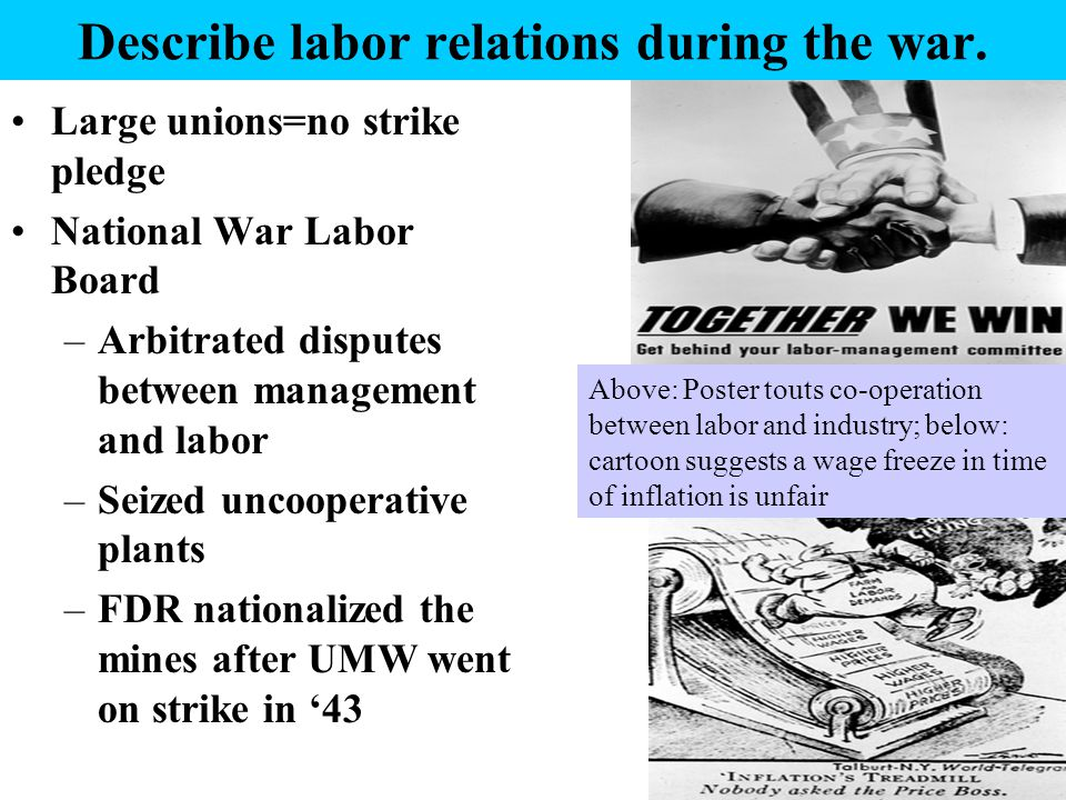 Describe labor relations during the war.