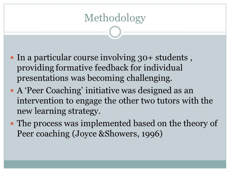 Methodology In a particular course involving 30+ students, providing formative feedback for individual presentations was becoming challenging.