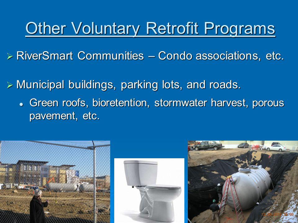 13 Other Voluntary Retrofit Programs  RiverSmart Communities – Condo associations, etc.  Municipal buildings, parking lots, and roads. Green roofs,