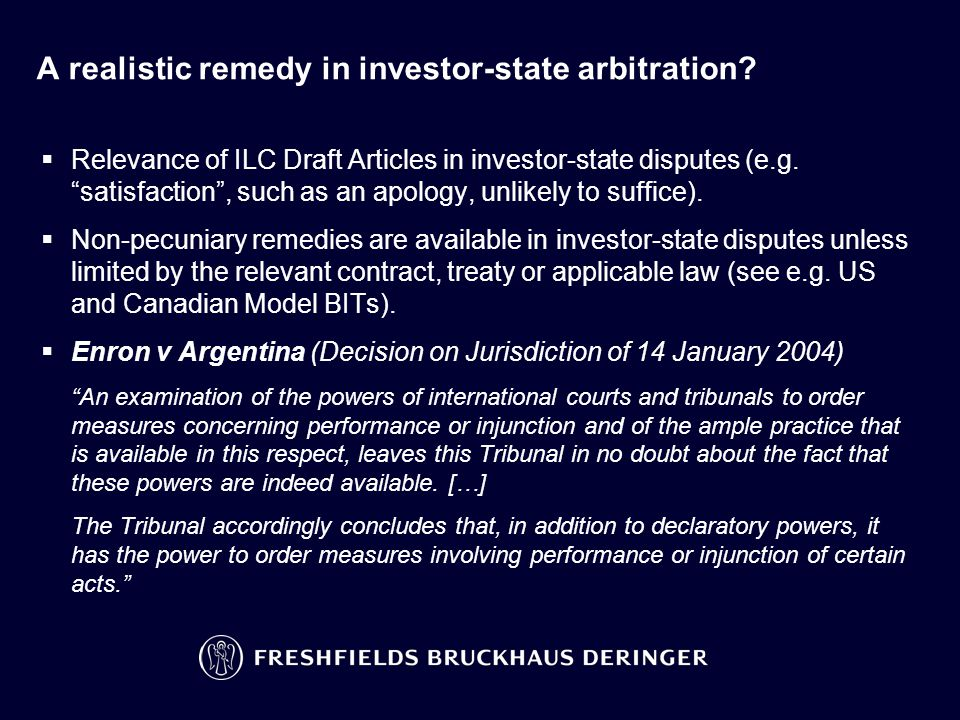 "A realistic remedy in investor-state arbitration?  Relevance of ILC Draft Articles in investor-state disputes (e.g. ""satisfaction"", such as an apolog"