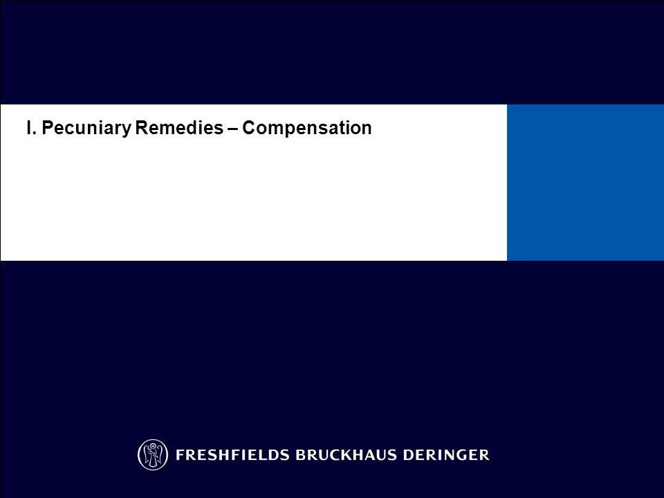 I. Pecuniary Remedies – Compensation
