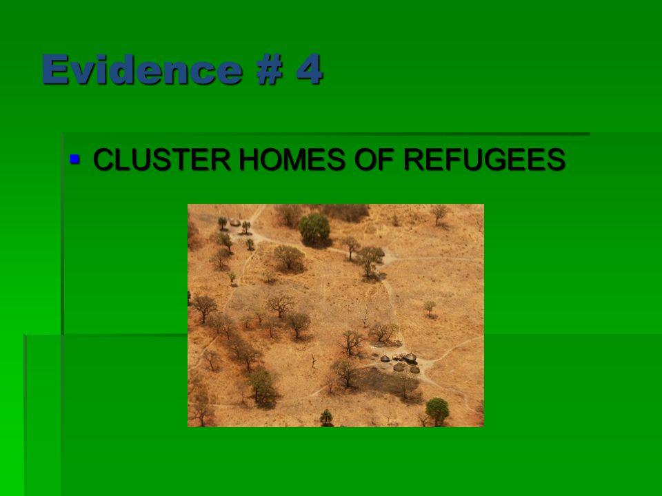 Evidence # 4  CLUSTER HOMES OF REFUGEES