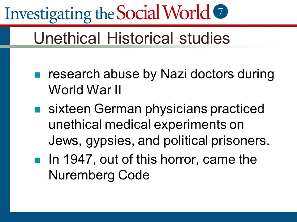 Unethical Historical studies research abuse by Nazi doctors during World War II sixteen German physicians practiced unethical medical experiments on J