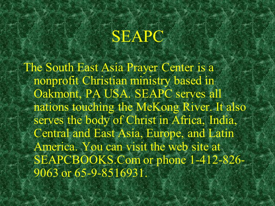 SEAPC The South East Asia Prayer Center is a nonprofit Christian ministry based in Oakmont, PA USA.