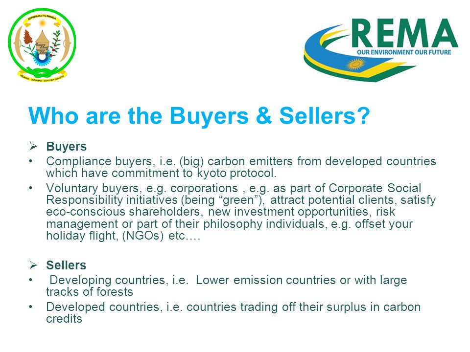 Who are the Buyers & Sellers. Buyers Compliance buyers, i.e.