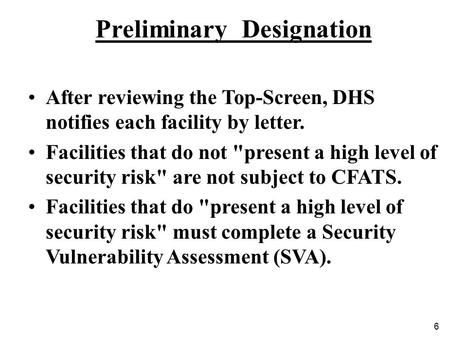 7 Security Vulnerability Assessment (SVA) DHS notified 7,000 facilities they were assigned to one of four risk tiers.