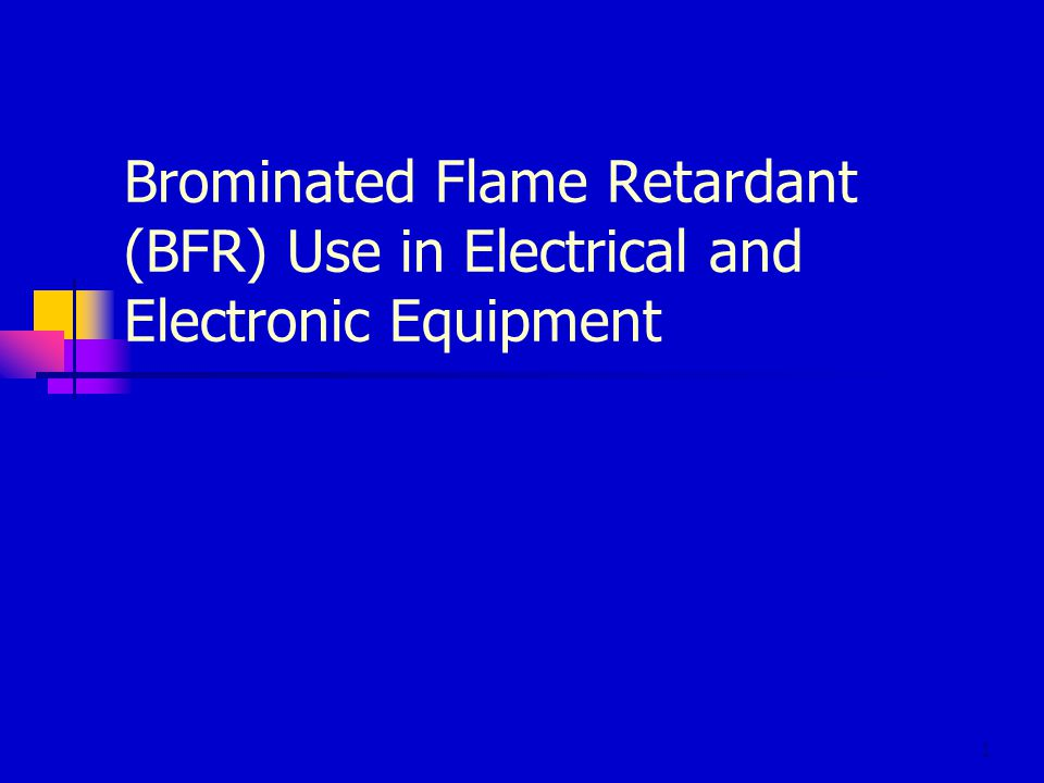 2 BFR Use in Electrical and Electronic Equipment Brominated Flame Retardants (BFRs) are a family of 75 chemical substances with different properties, characteristics, and performance.