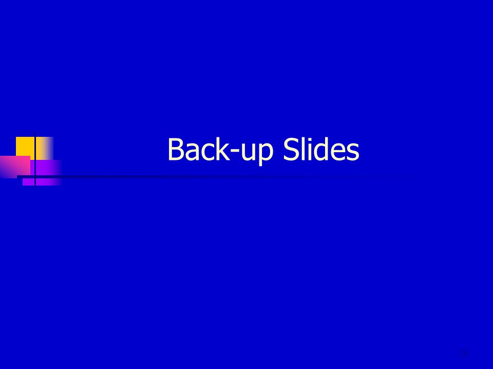 19 Back-up Slides