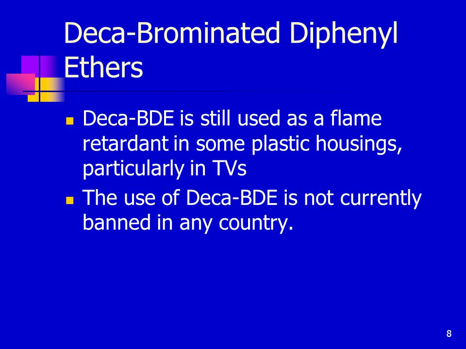 9 Scientific Studies on Deca-BDE The EU recently conducted a risk assessment of Deca-BDE and concluded that the chemical presents an acceptably low risk to the environment.