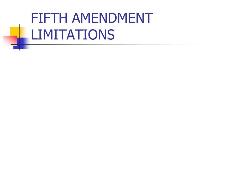 FIFTH AMENDMENT LIMITATIONS