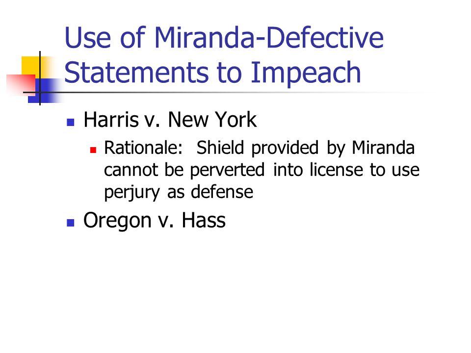 Use of Miranda-Defective Statements to Impeach Harris v.