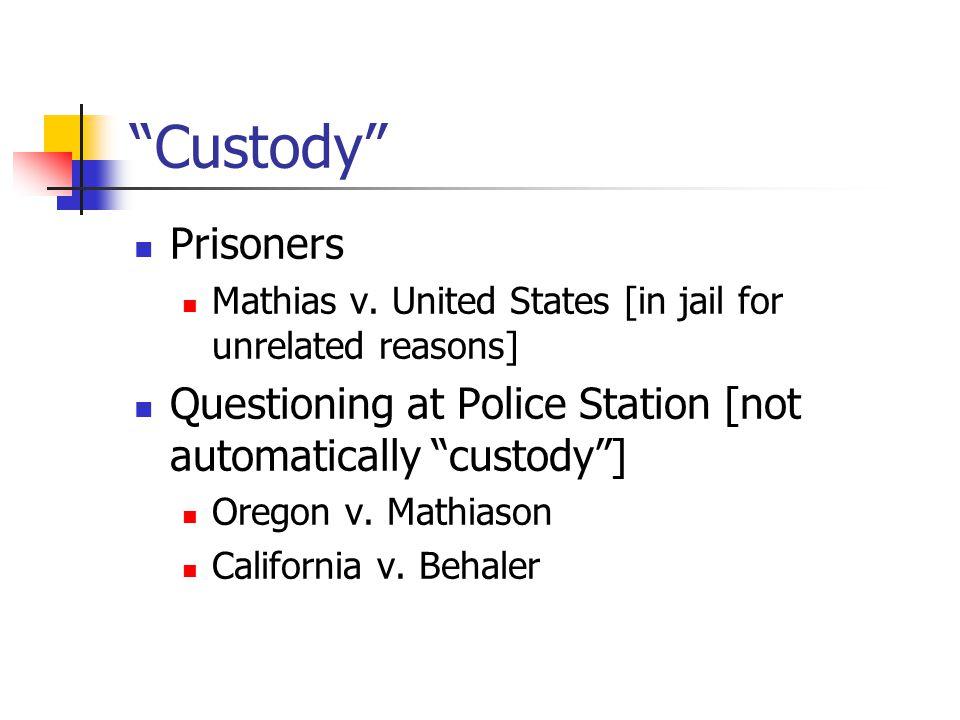Custody Prisoners Mathias v.