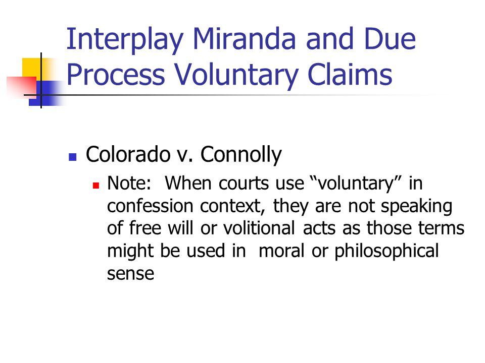 Interplay Miranda and Due Process Voluntary Claims Colorado v.