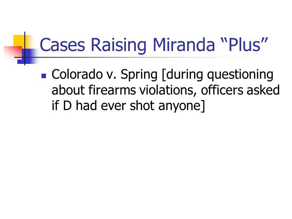 Cases Raising Miranda Plus Colorado v.