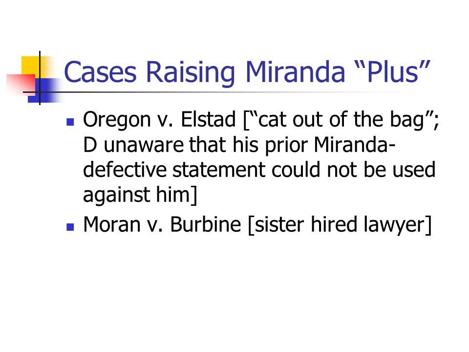 Cases Raising Miranda Plus Oregon v.