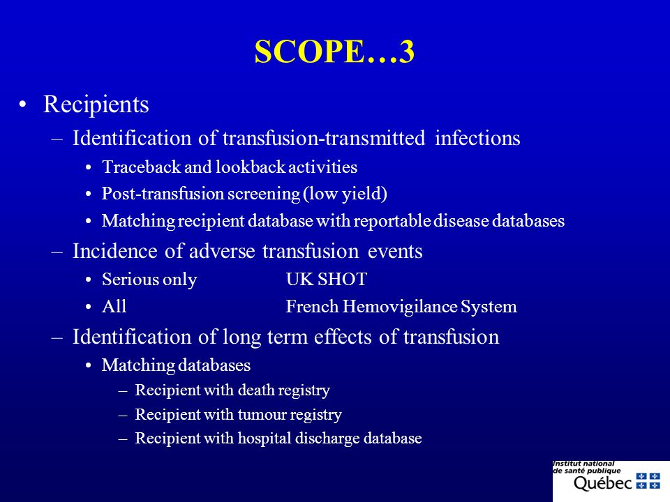 SCOPE….2 Transfusion process –Errors at blood center Blood center tracking systems MERS-TM system –Errors at the hospital Near-misses MERS-TM system,