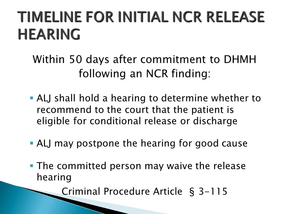 Within 50 days after commitment to DHMH following an NCR finding:  ALJ shall hold a hearing to determine whether to recommend to the court that the p