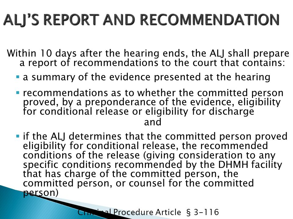 Within 10 days after the hearing ends, the ALJ shall prepare a report of recommendations to the court that contains:  a summary of the evidence prese