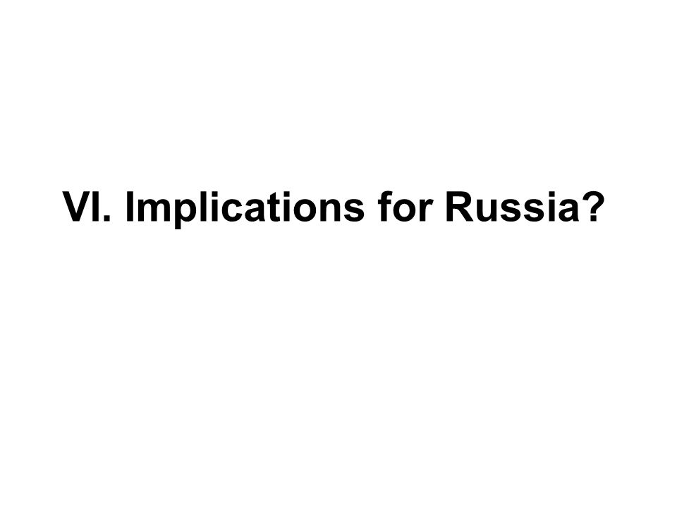 VI. Implications for Russia