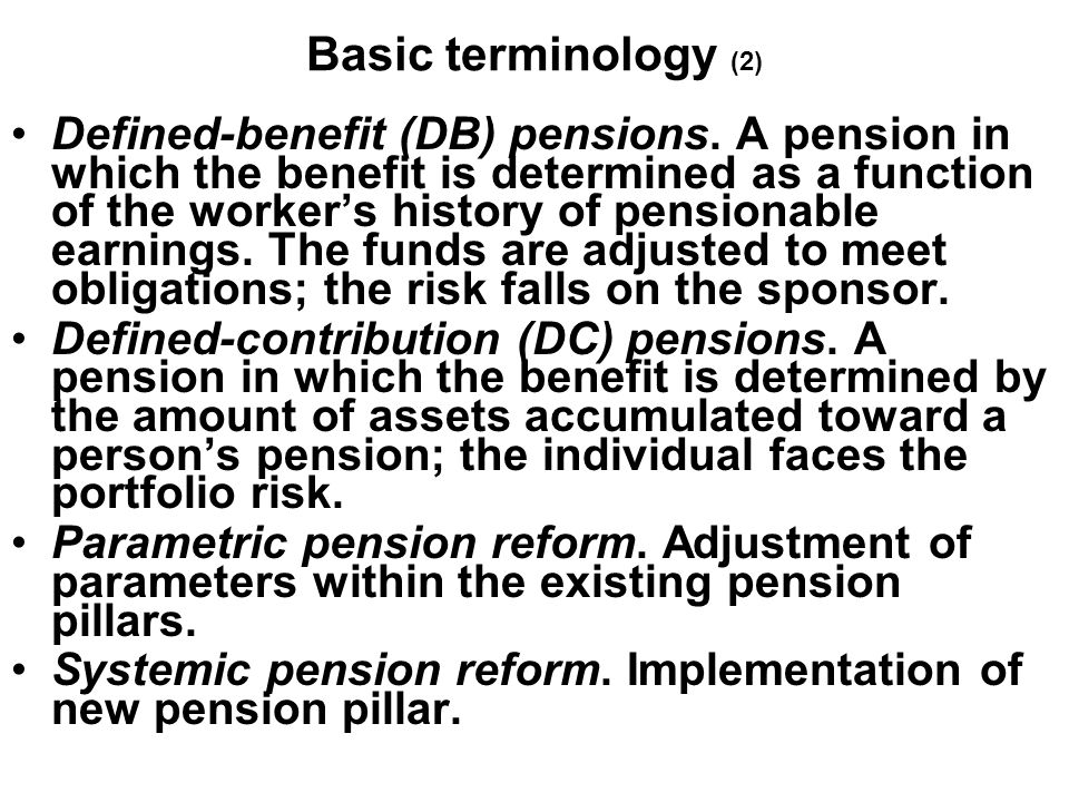 Basic terminology (2) Defined-benefit (DB) pensions.