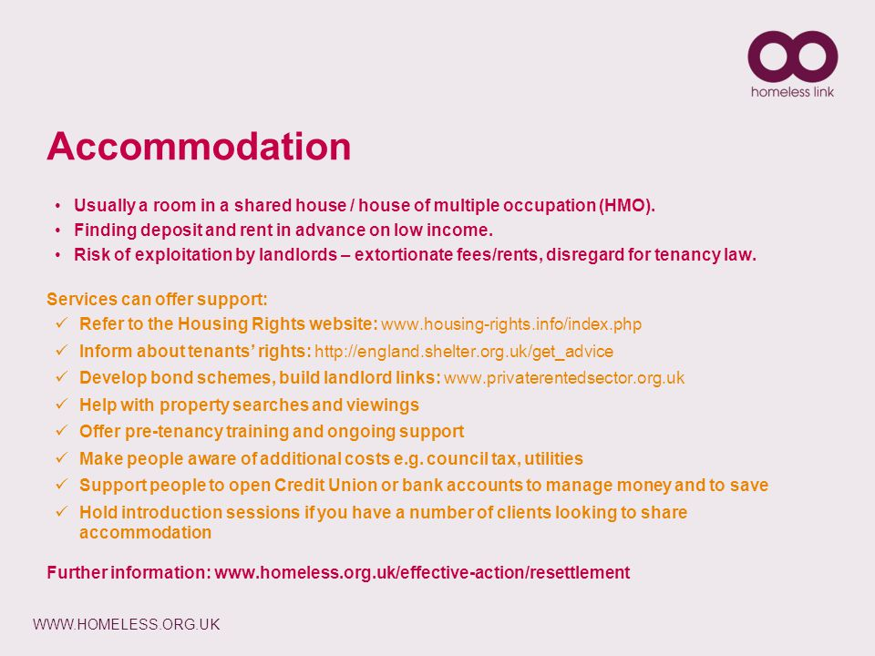 WWW.HOMELESS.ORG.UK Accommodation Usually a room in a shared house / house of multiple occupation (HMO).