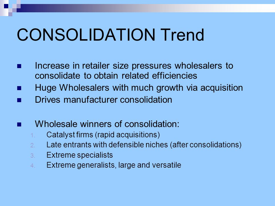Future of Wholesaler-Distributors International Expansion  Reduced cross border shipping costs  Lower trade barriers (NAFTA, EEC)  Fundamentals of wholesaling precludes most from becoming international (wholesaling tends to maintain economies of scale by meeting the needs of a local market ) E-Commerce – four wholesaler challenges: 1.