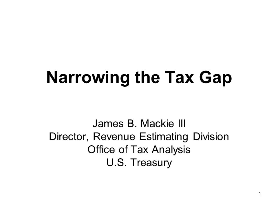 1 Narrowing the Tax Gap James B.