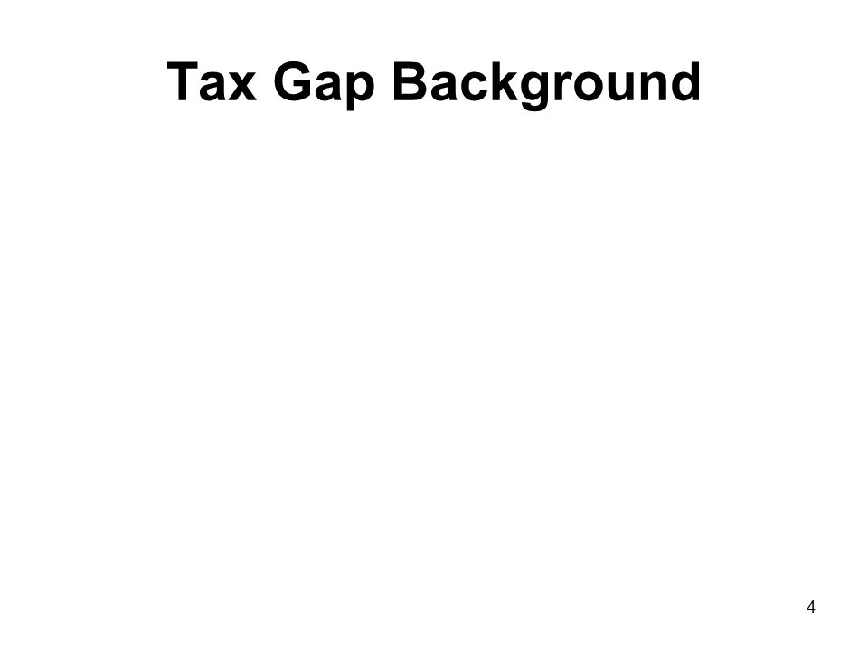 4 Tax Gap Background