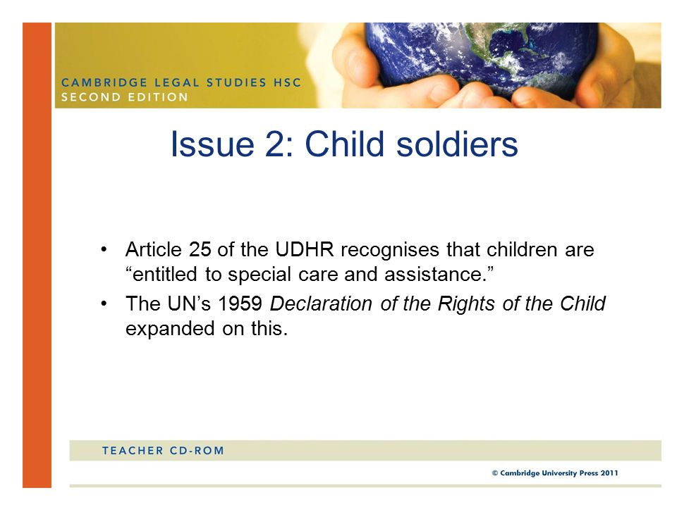 Article 25 of the UDHR recognises that children are entitled to special care and assistance. The UN's 1959 Declaration of the Rights of the Child expanded on this.