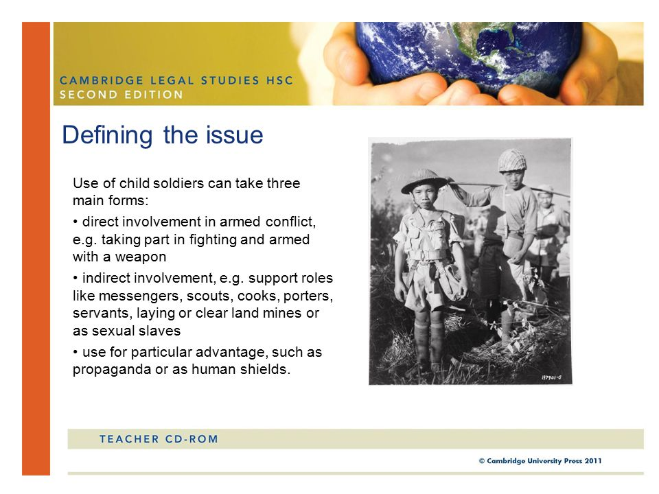 Use of child soldiers can take three main forms: direct involvement in armed conflict, e.g.