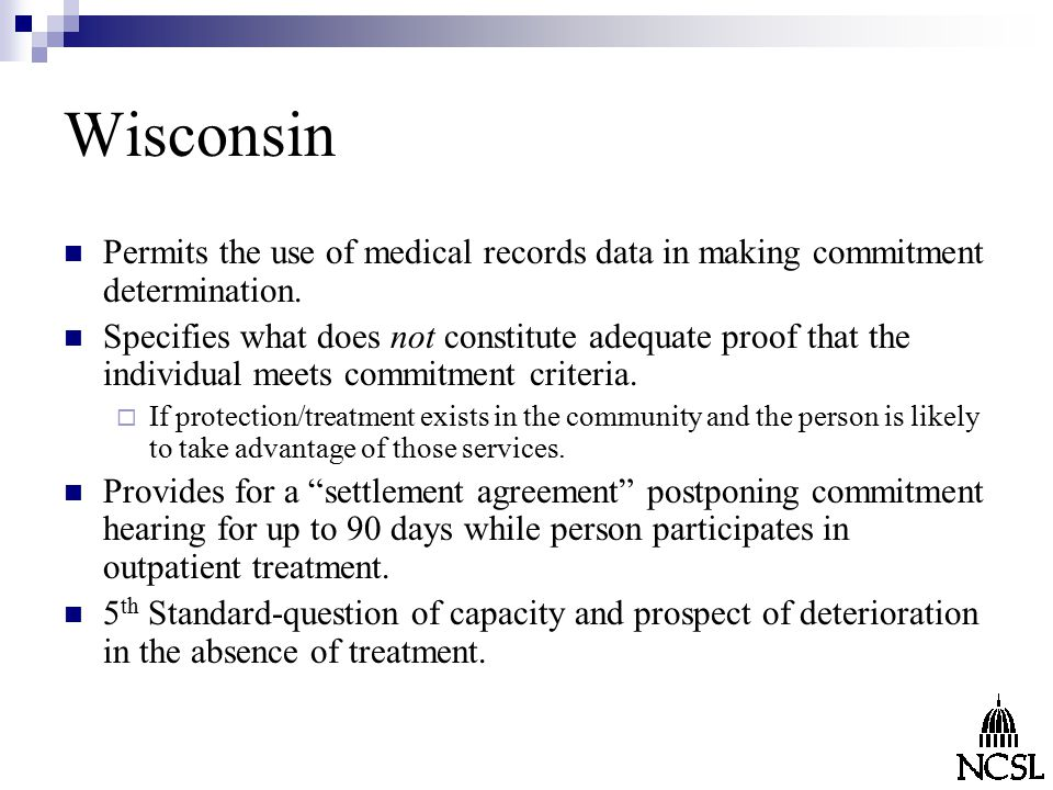 Wisconsin Permits the use of medical records data in making commitment determination.