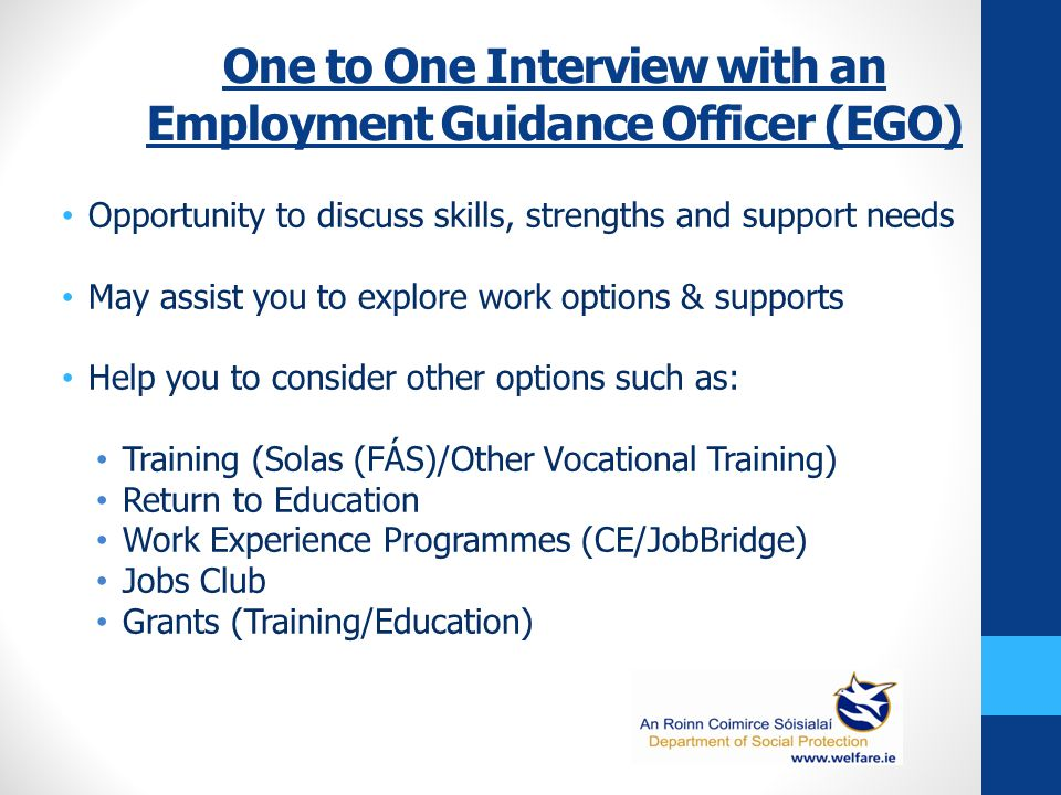 Thank you for your time If you have any personal questions, you can discuss at your 1 to 1 interview with your Employment Guidance Officer