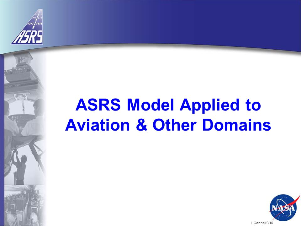 L Connell 9/10 ASRS Model Applied to Aviation & Other Domains