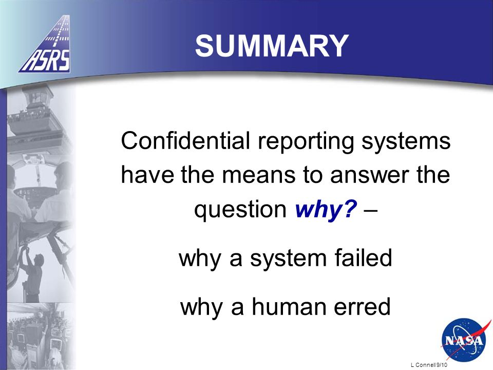 L Connell 9/10 Confidential reporting systems have the means to answer the question why.