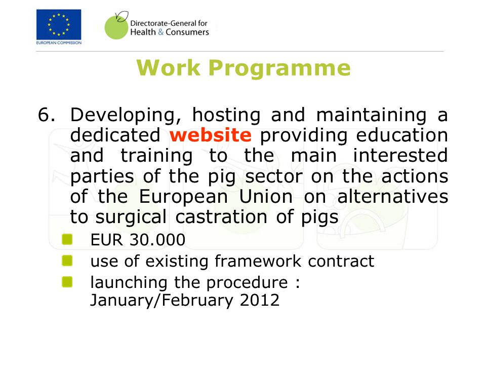 Work Programme 6.Developing, hosting and maintaining a dedicated website providing education and training to the main interested parties of the pig se